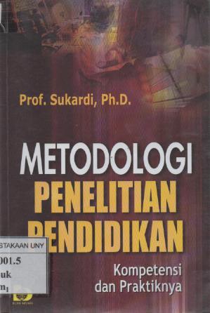 Metodologi penelitian pendidikan: kompetensi dan praktiknya